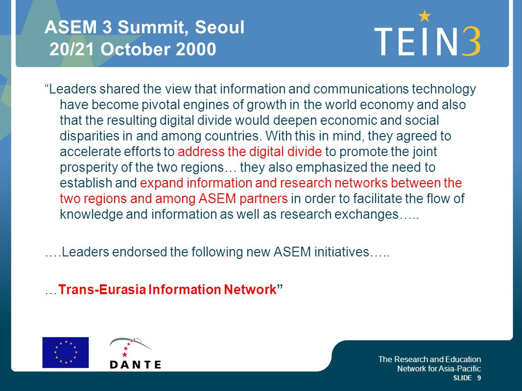 The Research and Education Network for Asia-Pacific SLIDE 9 ASEM 3 Summit, Seoul 20/21 October 2000 Leaders shared the view that information and commu