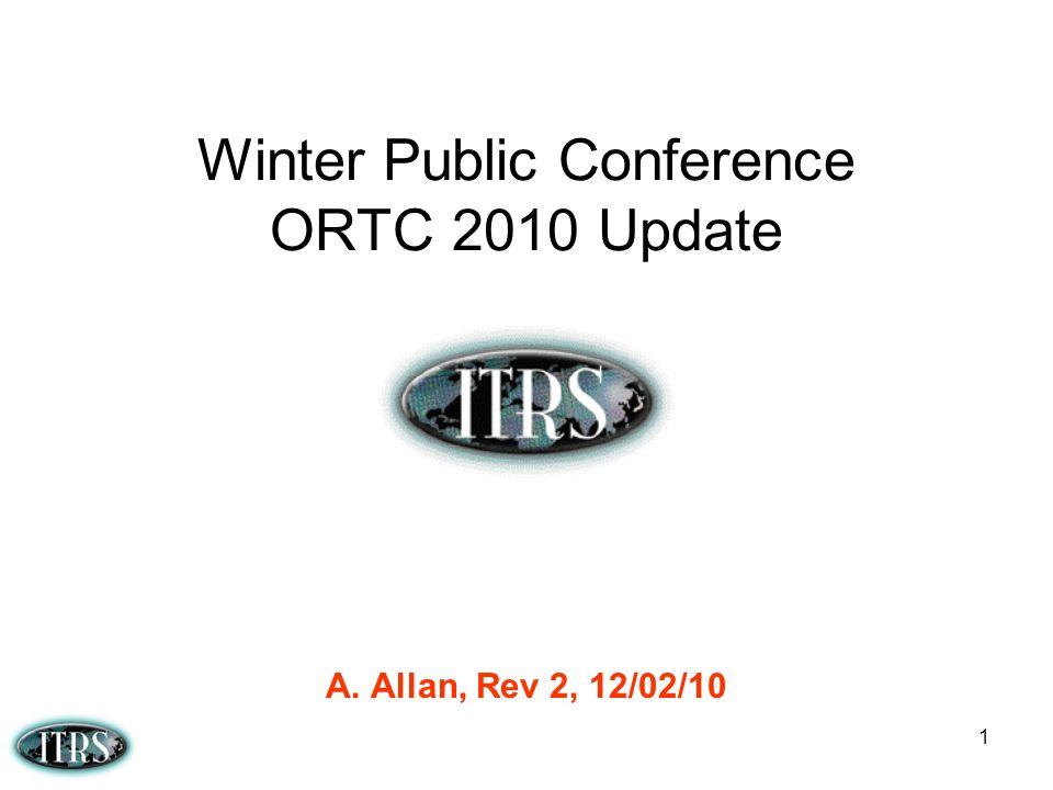 1 Winter Public Conference ORTC 2010 Update A. Allan, Rev 2, 12/02/10