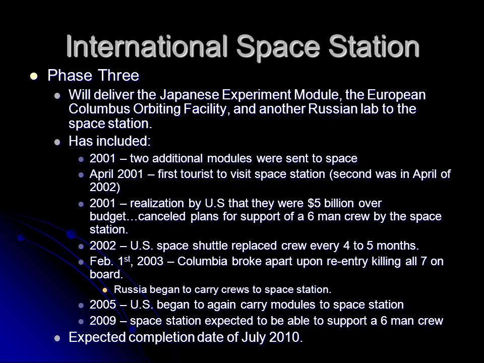 International Space Station Phase Three Phase Three Will deliver the Japanese Experiment Module, the European Columbus Orbiting Facility, and another