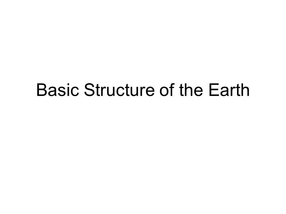 Basic Structure of the Earth