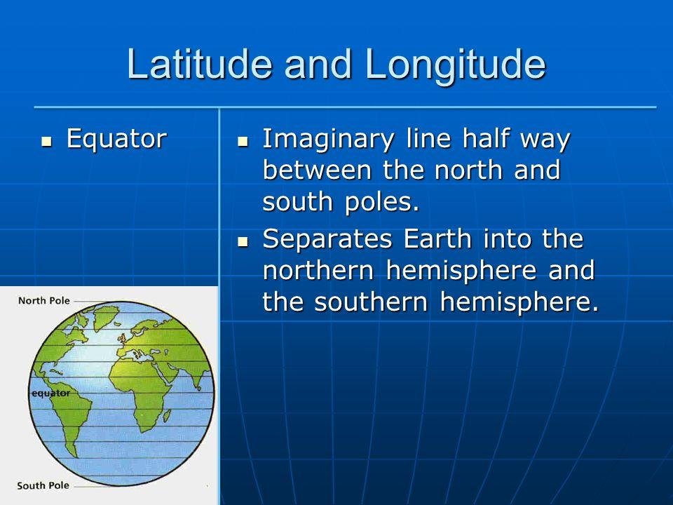Latitude and Longitude Lines of Latitude (parallels) Lines of Latitude (parallels) Lines that run parallel to the equator Lines that run parallel to the equator