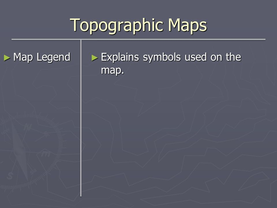 Topographic Maps Map Legend Map Legend Explains symbols used on the map.