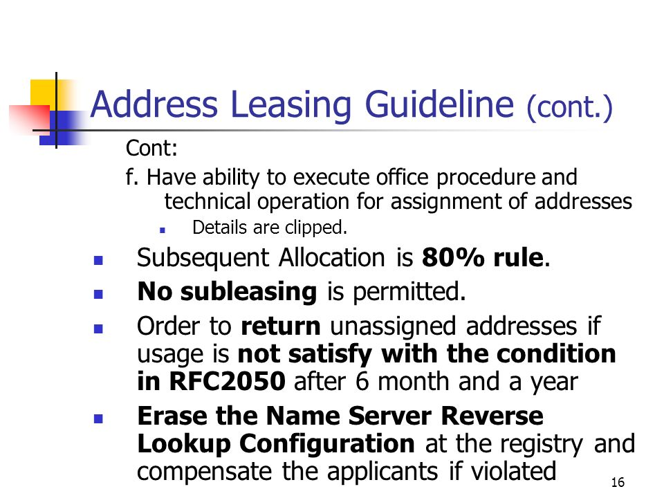 16 Address Leasing Guideline (cont.) Cont: f.