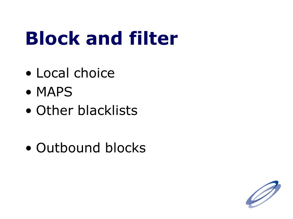 Block and filter Local choice MAPS Other blacklists Outbound blocks