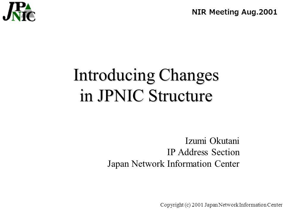 22 Copyright (c) 2001 Japan Network Information Center 1.