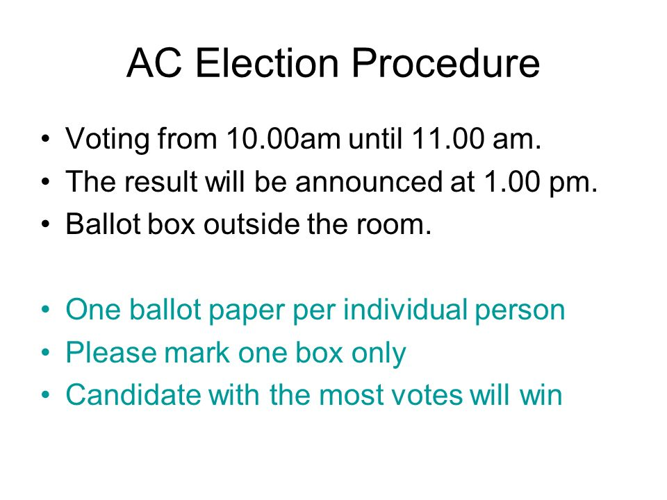 AC Election Procedure Voting from 10.00am until 11.00 am.