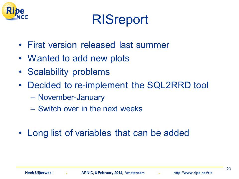 Henk Uijterwaal. APNIC, 6 February 2014, Amsterdam. http://www.ripe.net/ris 20 RISreport First version released last summer Wanted to add new plots Sc