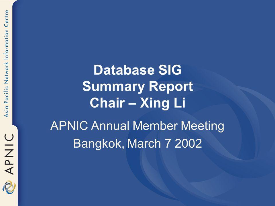 Database SIG Summary Report Chair – Xing Li APNIC Annual Member Meeting Bangkok, March 7 2002