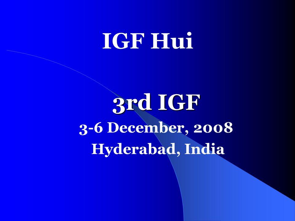 IGF Hui 3rd IGF 3-6 December, 2008 Hyderabad, India