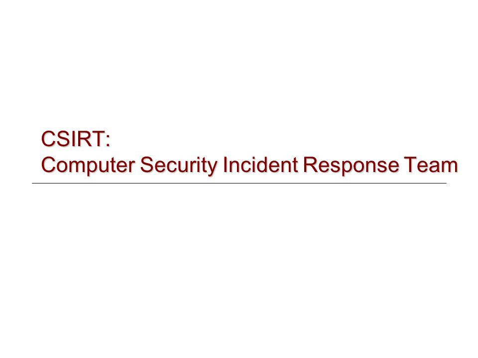 CSIRT: Computer Security Incident Response Team