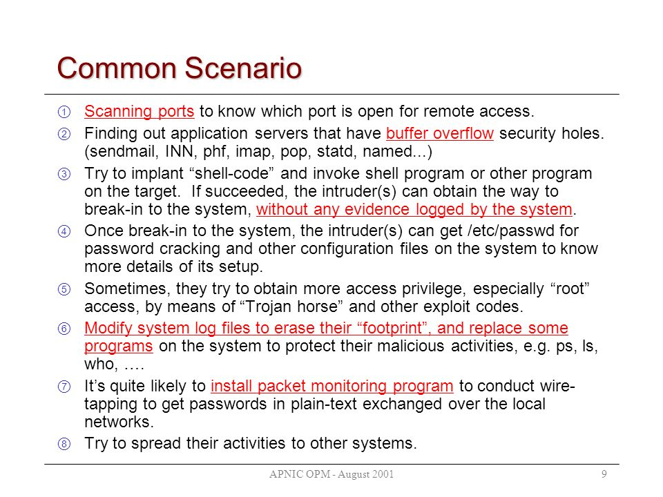 9 Common Scenario Scanning ports to know which port is open for remote access. Finding out application servers that have buffer overflow security hole