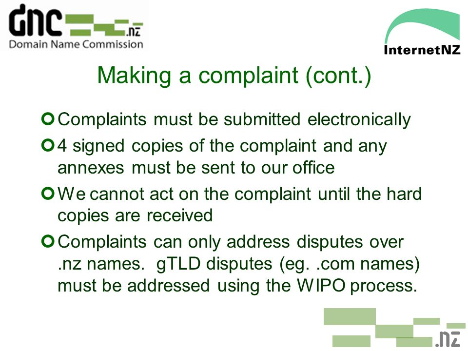 Making a complaint (cont.) ¢Complaints must be submitted electronically ¢4 signed copies of the complaint and any annexes must be sent to our office ¢