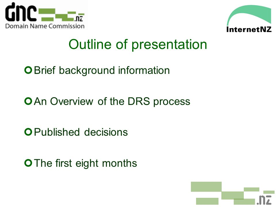 Outline of presentation ¢Brief background information ¢An Overview of the DRS process ¢Published decisions ¢The first eight months