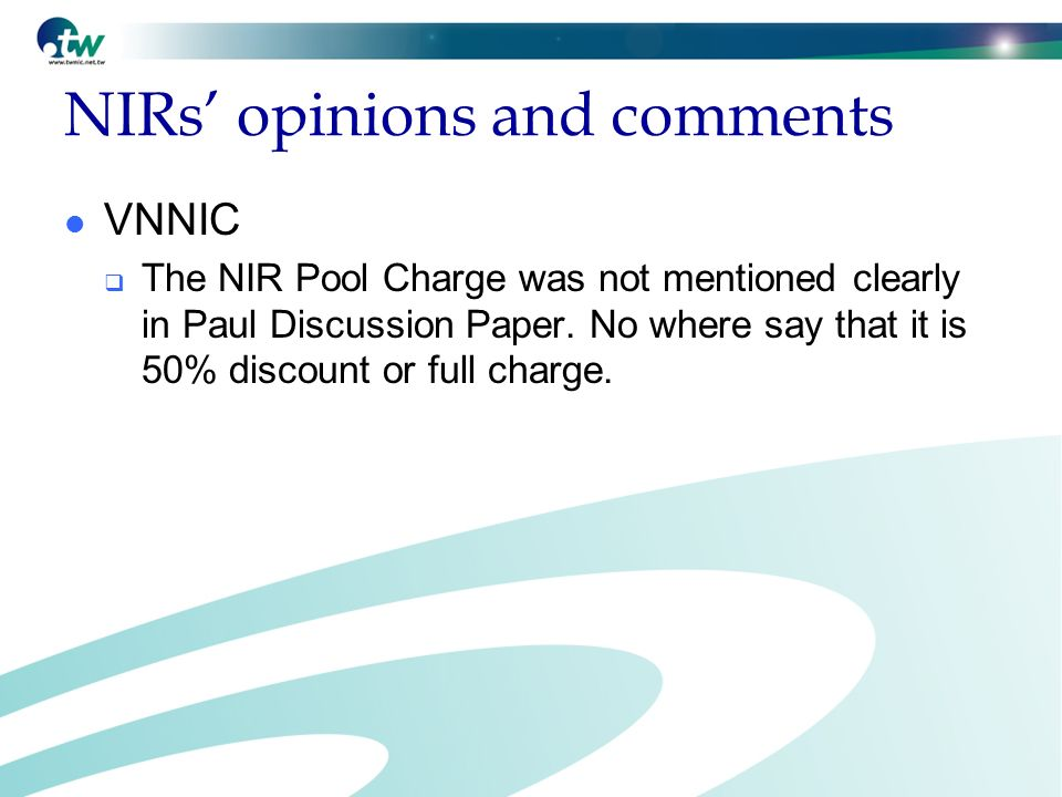 NIRs opinions and comments VNNIC The NIR Pool Charge was not mentioned clearly in Paul Discussion Paper.