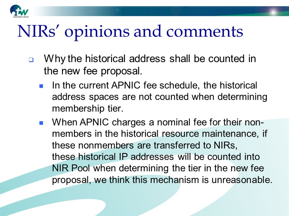 NIRs opinions and comments Why the historical address shall be counted in the new fee proposal.