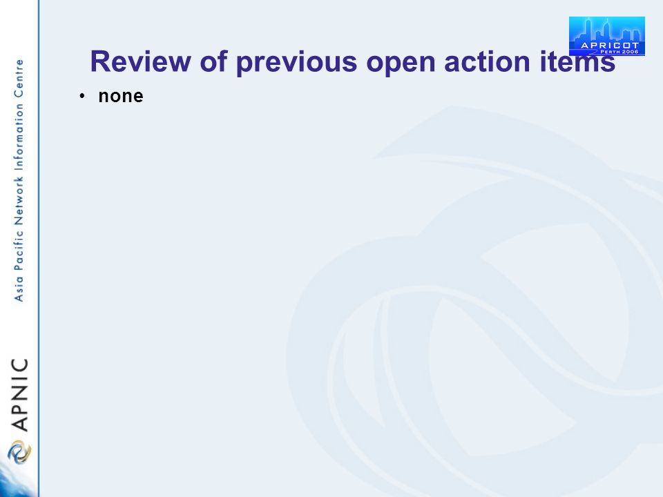 none Review of previous open action items
