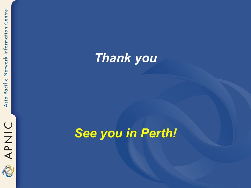 Thank you See you in Perth!