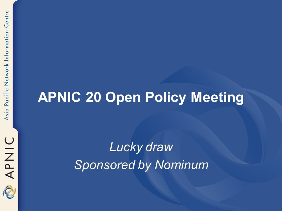 APNIC 20 Open Policy Meeting Lucky draw Sponsored by Nominum