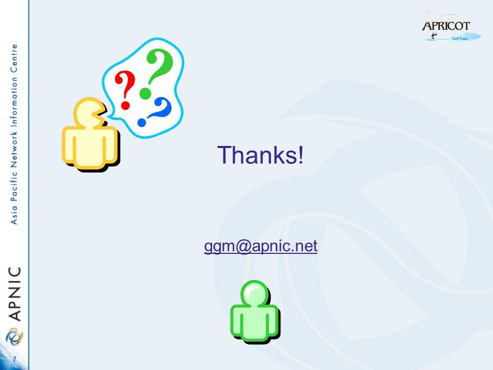 7 Thanks! ggm@apnic.net