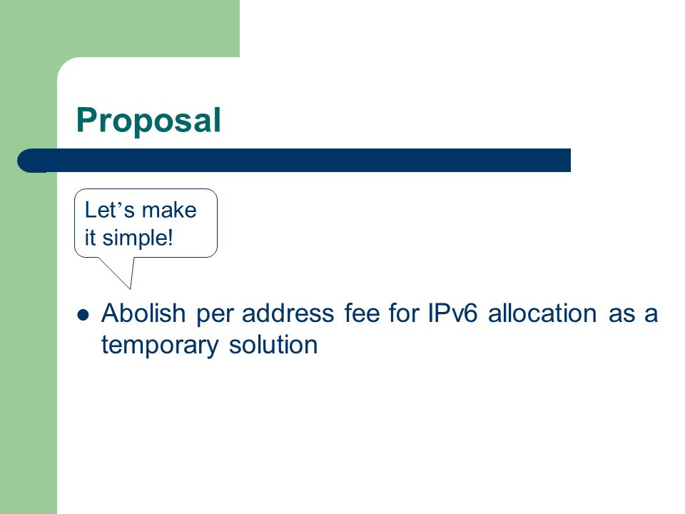 Proposal Abolish per address fee for IPv6 allocation as a temporary solution Let s make it simple!