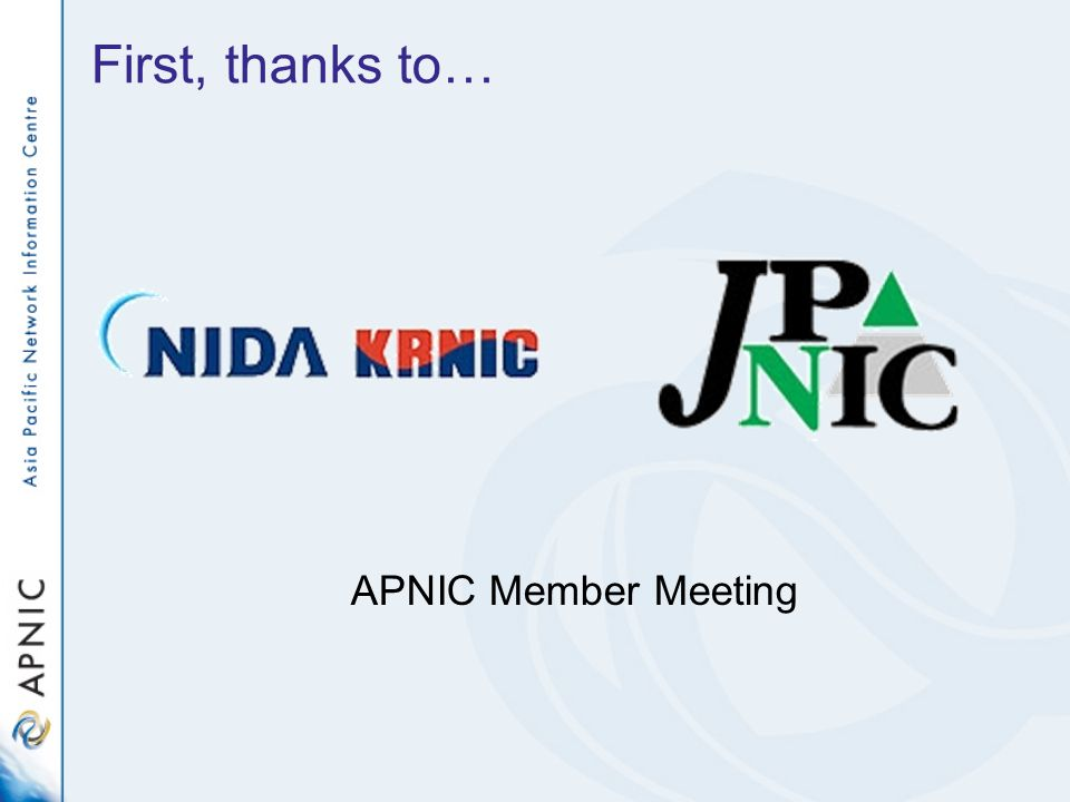 First, thanks to… APNIC Member Meeting
