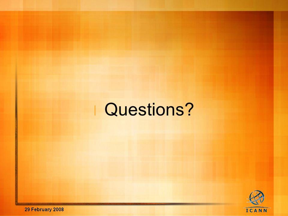 29 February 2008 l Questions