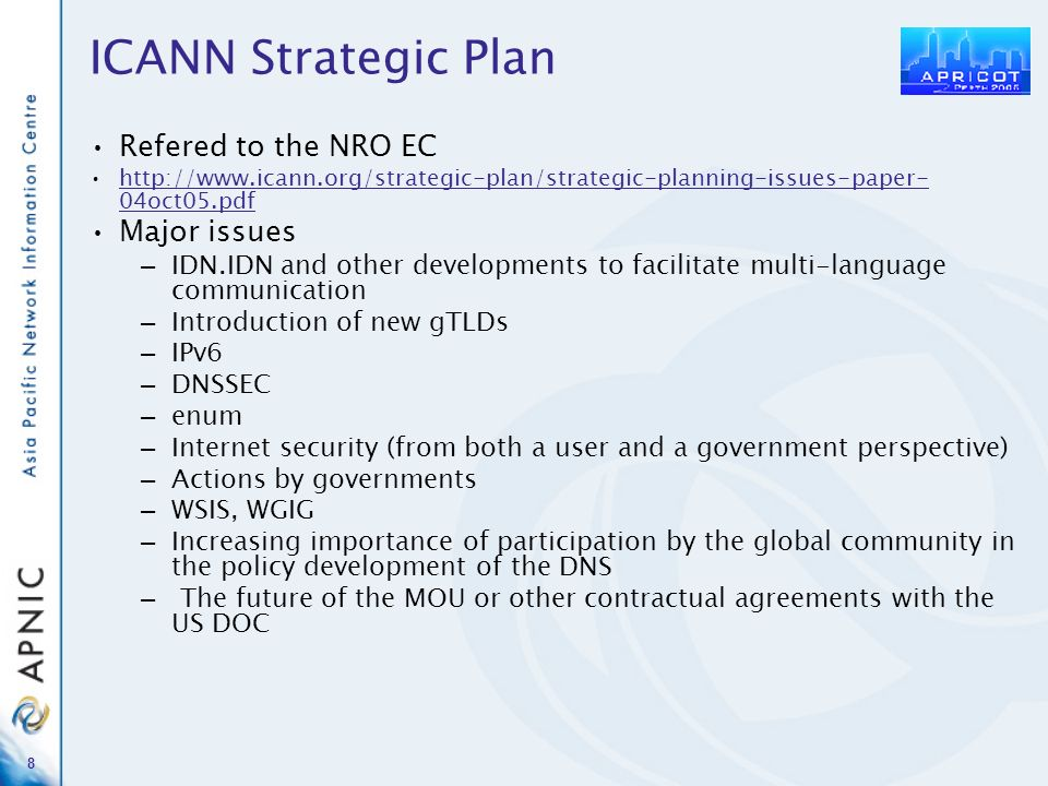 8 ICANN Strategic Plan Refered to the NRO EC http://www.icann.org/strategic-plan/strategic-planning-issues-paper- 04oct05.pdfhttp://www.icann.org/stra