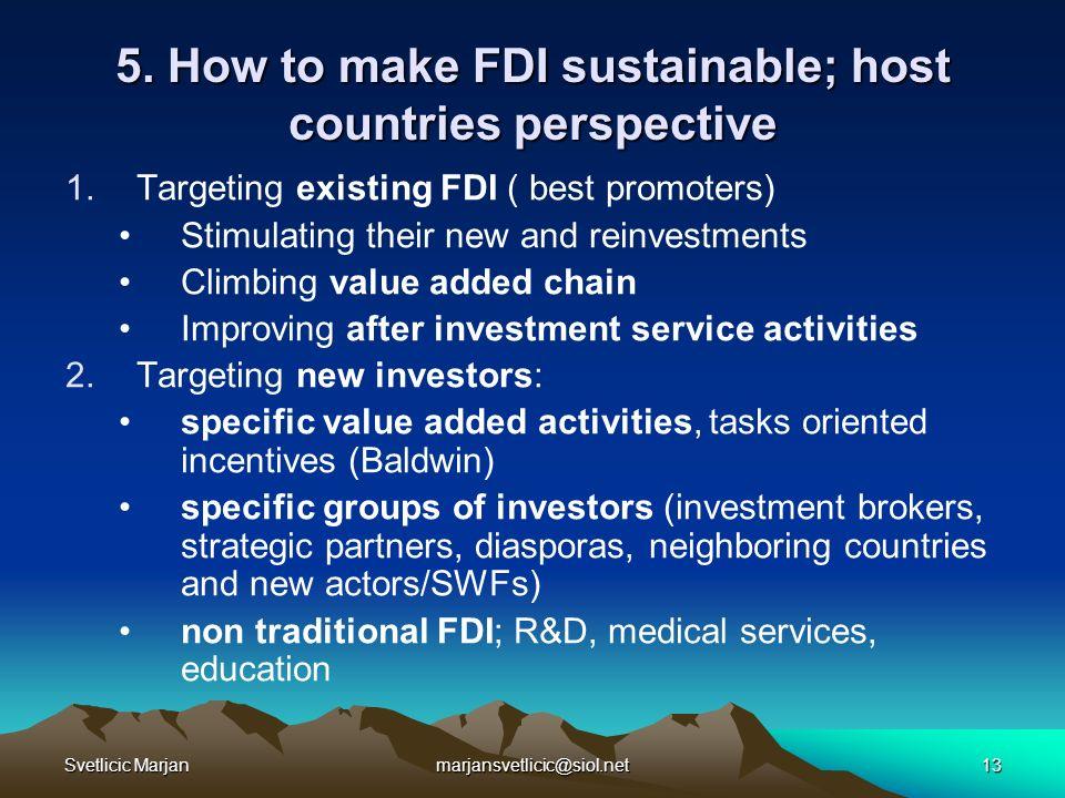 Svetlicic Marjanmarjansvetlicic@siol.net13 5. How to make FDI sustainable; host countries perspective 1.Targeting existing FDI ( best promoters) Stimu