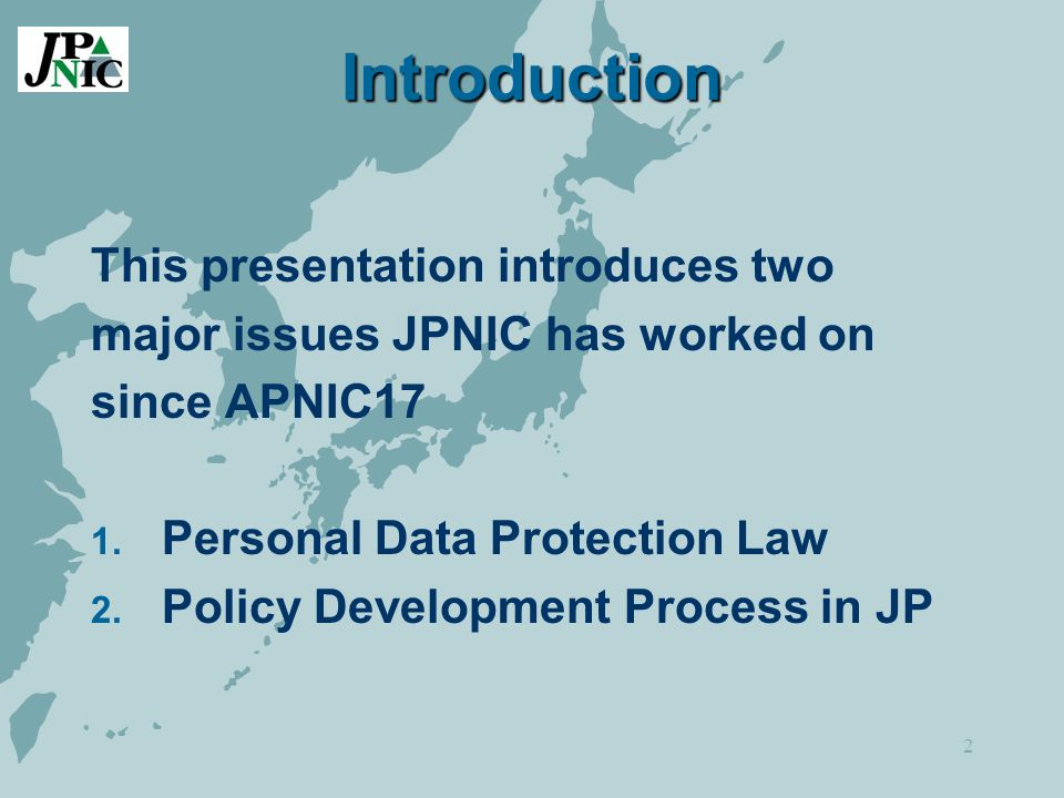 2 Introduction This presentation introduces two major issues JPNIC has worked on since APNIC17 1.