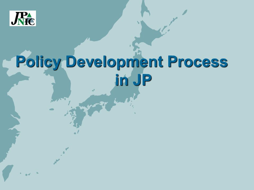 Policy Development Process in JP