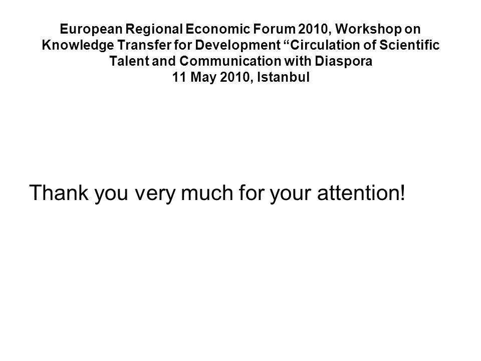 European Regional Economic Forum 2010, Workshop on Knowledge Transfer for Development Circulation of Scientific Talent and Communication with Diaspora