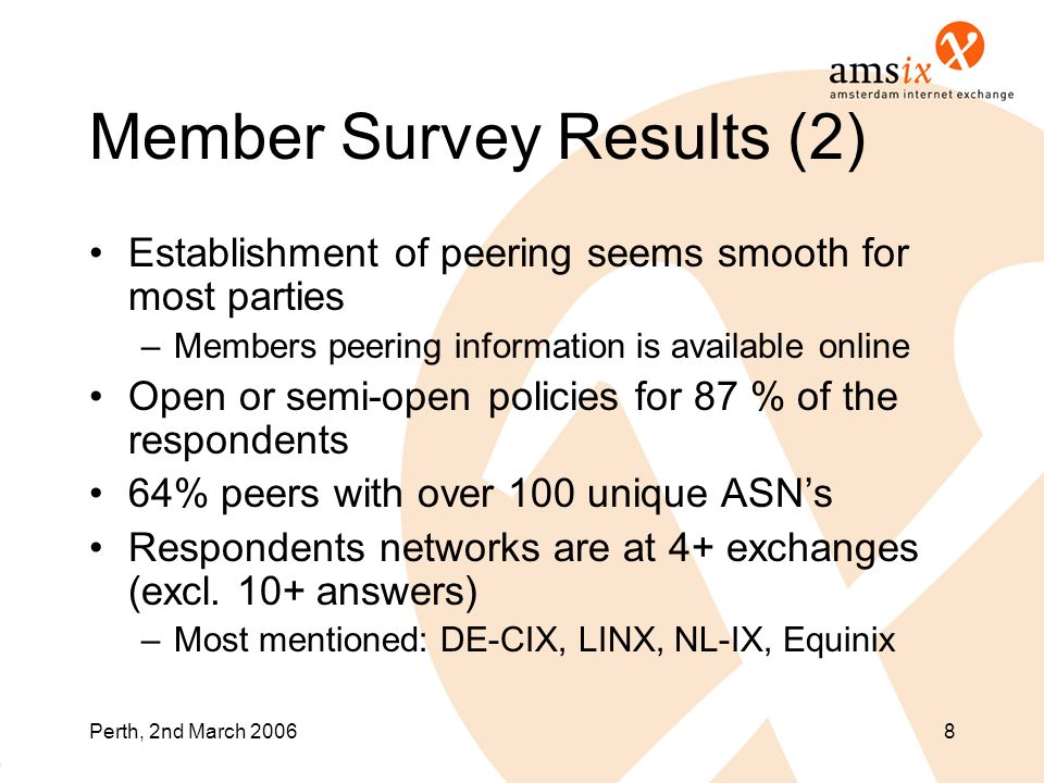 Perth, 2nd March 20068 Member Survey Results (2) Establishment of peering seems smooth for most parties –Members peering information is available onli
