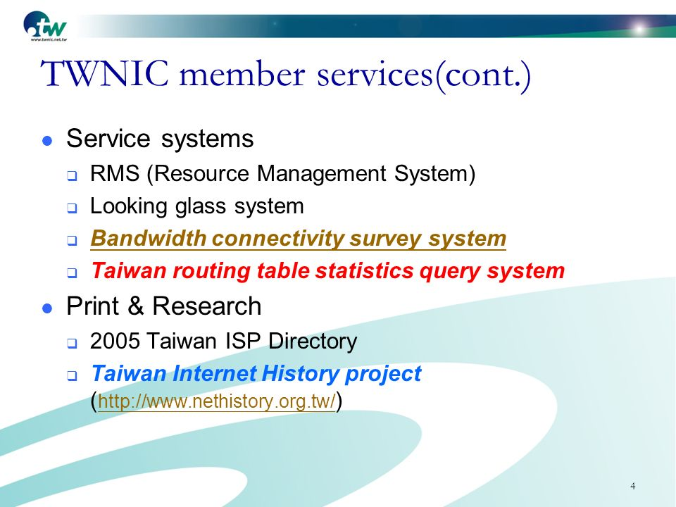 4 TWNIC member services(cont.) Service systems RMS (Resource Management System) Looking glass system Bandwidth connectivity survey system Taiwan routing table statistics query system Print & Research 2005 Taiwan ISP Directory Taiwan Internet History project ( http://www.nethistory.org.tw/ ) http://www.nethistory.org.tw/