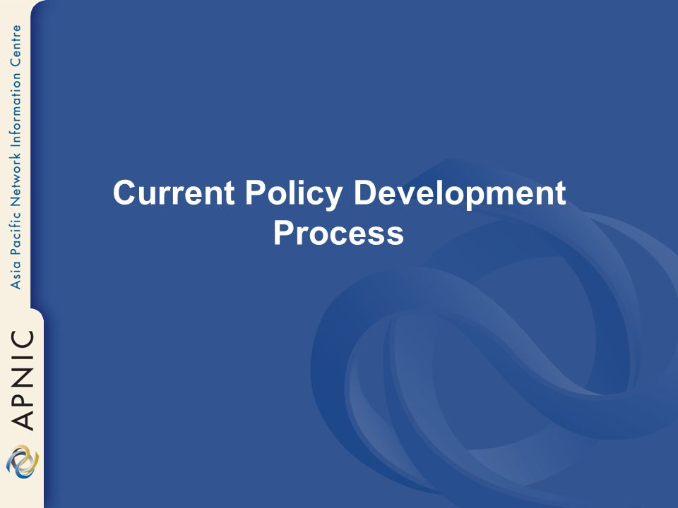 Current Policy Development Process