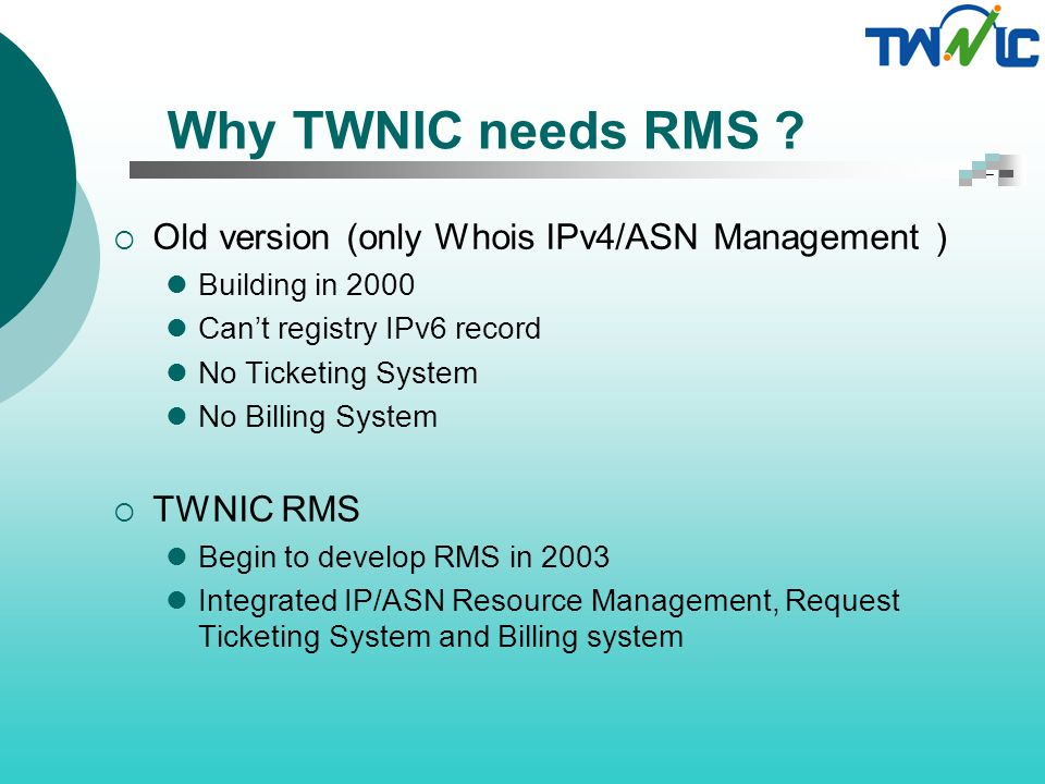 Why TWNIC needs RMS .