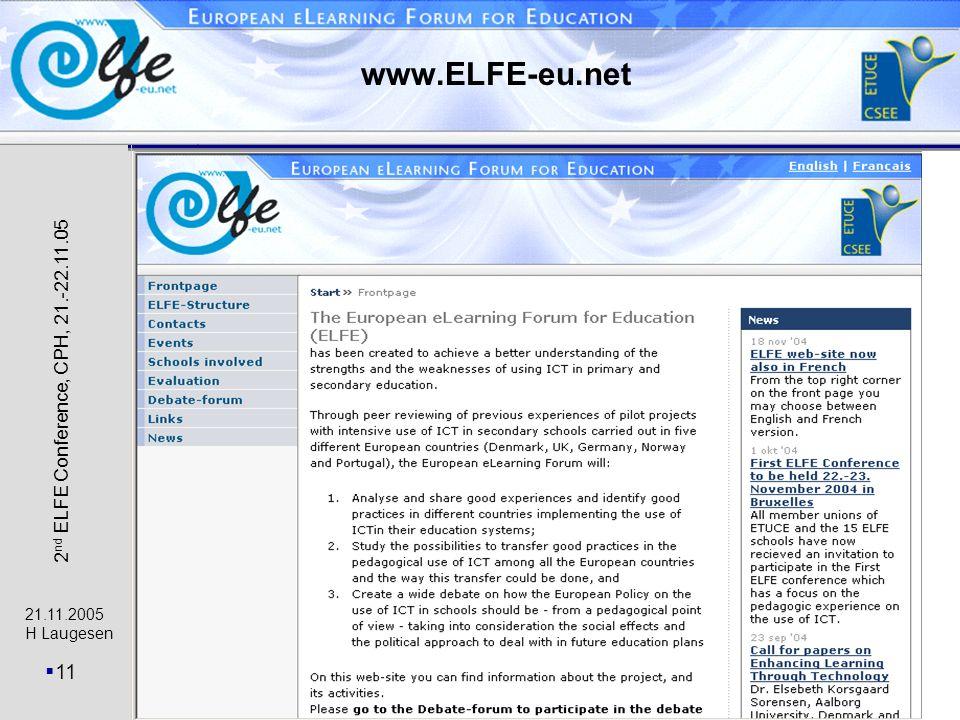 21.11.2005 H Laugesen 11 2 nd ELFE Conference, CPH, 21.-22.11.05 www.ELFE-eu.net