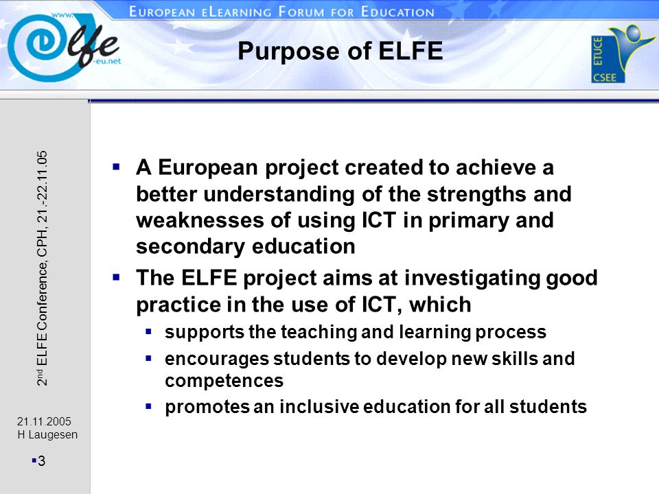 21.11.2005 H Laugesen 4 2 nd ELFE Conference, CPH, 21.-22.11.05 Pedagogical questions Promoting relevance, meaningfulness and engagement in both teaching and learning Use of ICT to train new competences Virtual lessons as a mean of variation in normal class lessons: blended face to face ed.
