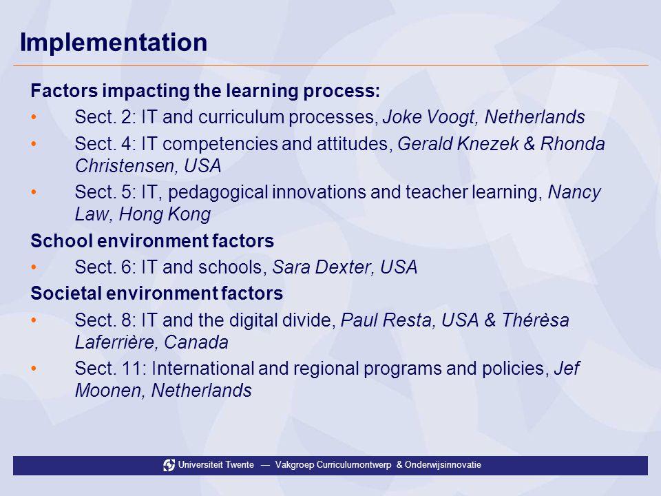 Universiteit Twente Vakgroep Curriculumontwerp & Onderwijsinnovatie Implementation Factors impacting the learning process: Sect.