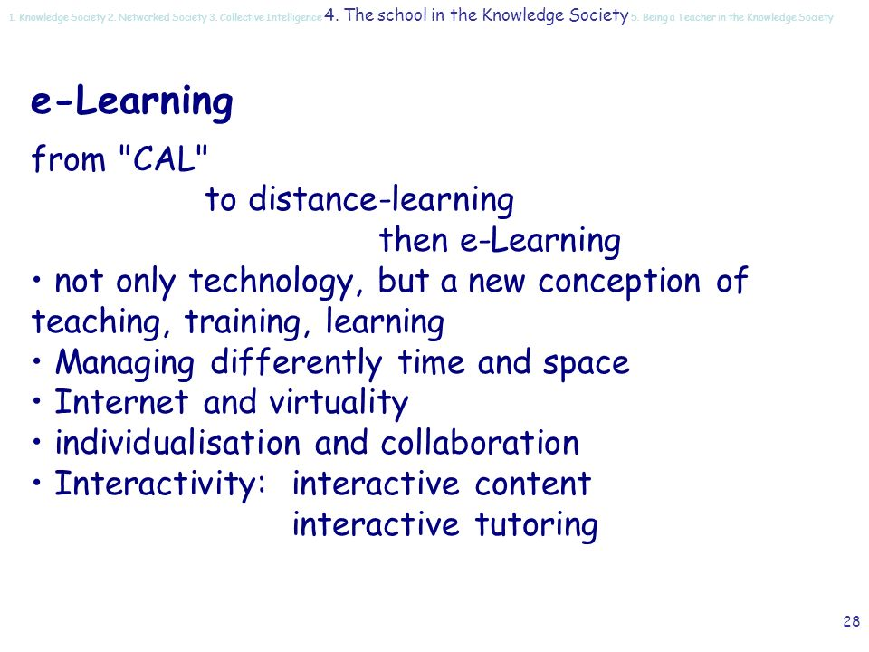 27 Time / Space eLearning Blended Learning 1. Knowledge Society 2.