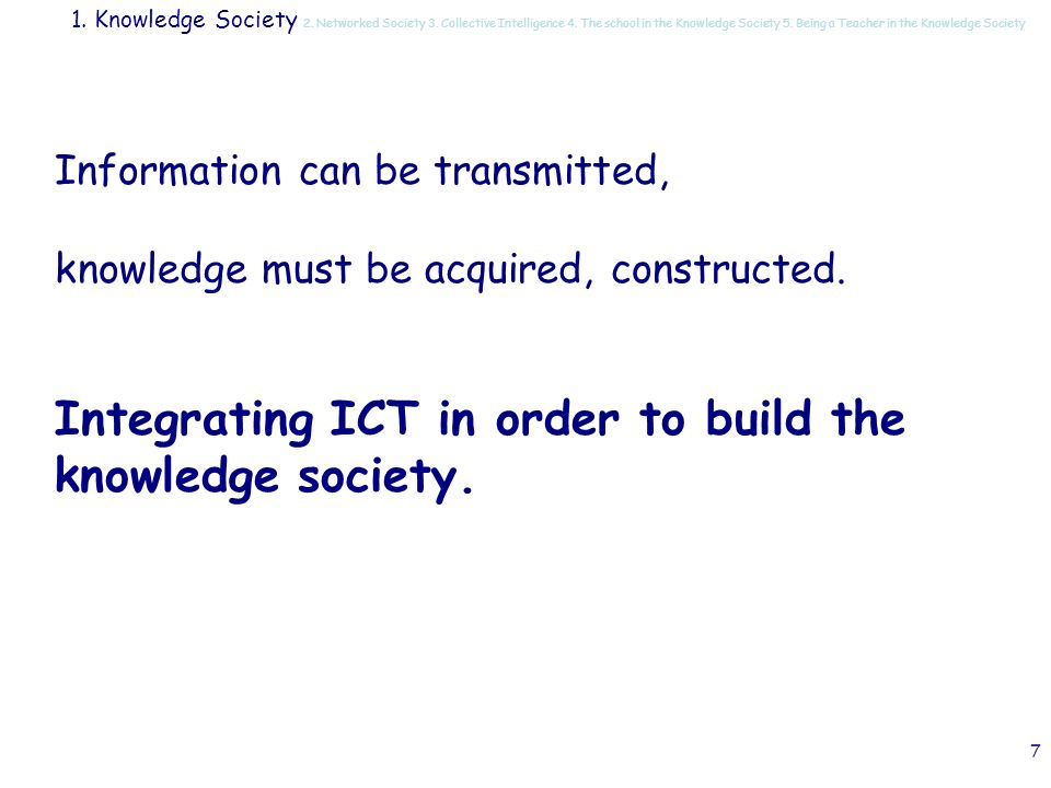 37 New competences teaching in the knowledge society teaching in the networked society developing a collective intelligence Technology new pedagogical possibilities new management of time and space new knowledge new networked form of knowledge new expectations of Society 1.