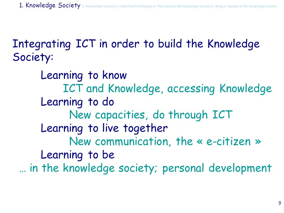 39 Expectations of the Society 1.Knowledge Society 2.