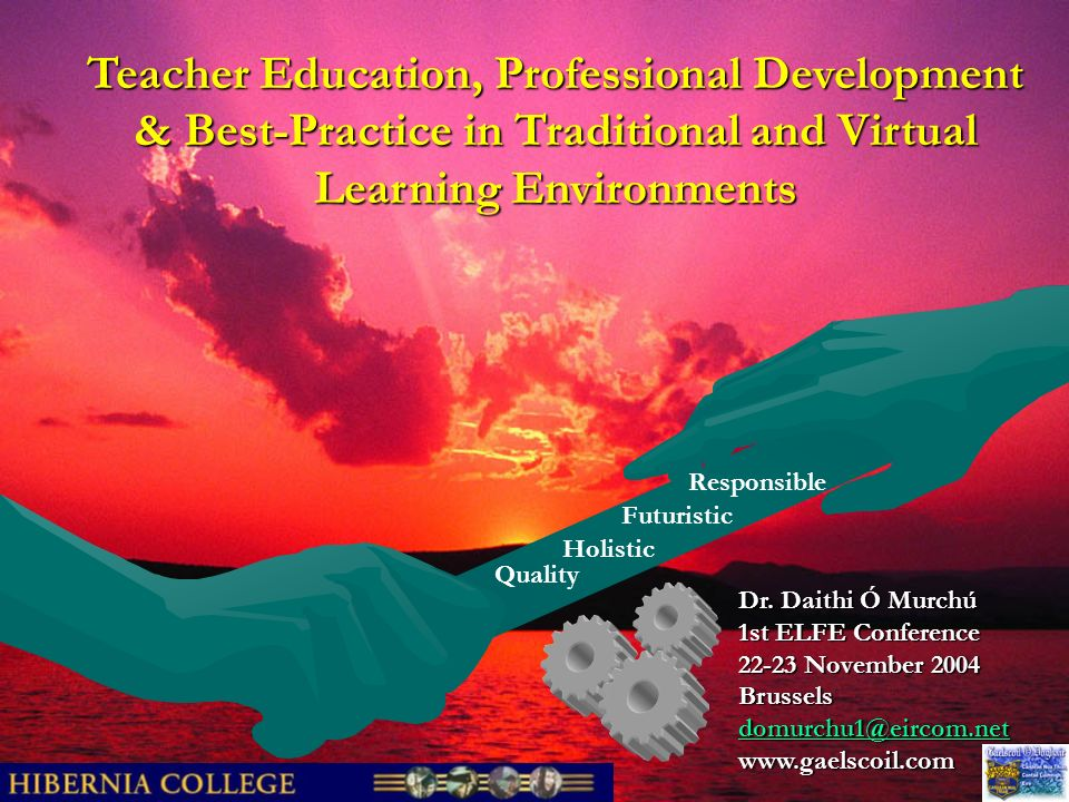 Teacher Education, Professional Development & Best-Practice in Traditional and Virtual Learning Environments Dr.