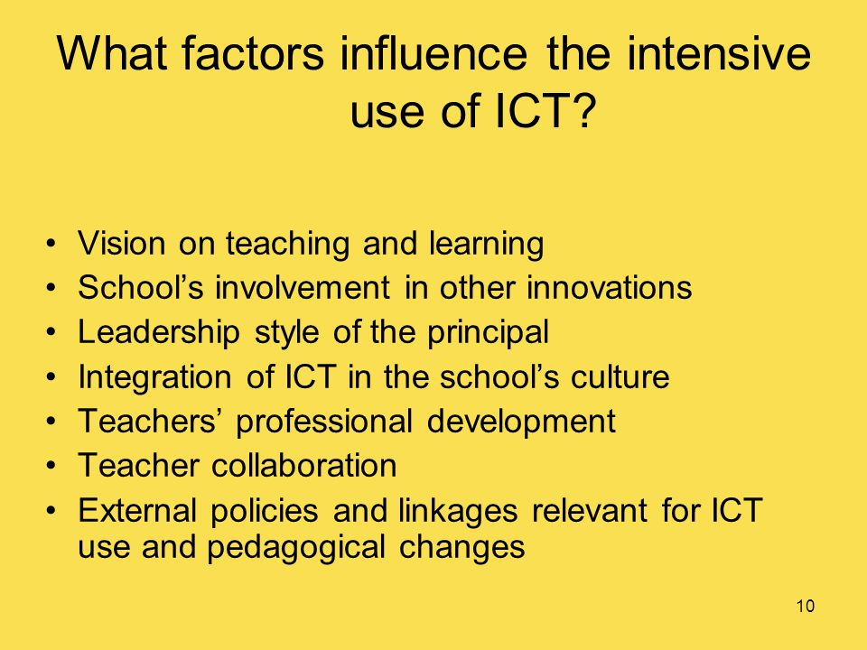 10 What factors influence the intensive use of ICT.