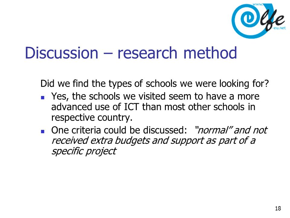 18 Discussion – research method Did we find the types of schools we were looking for.