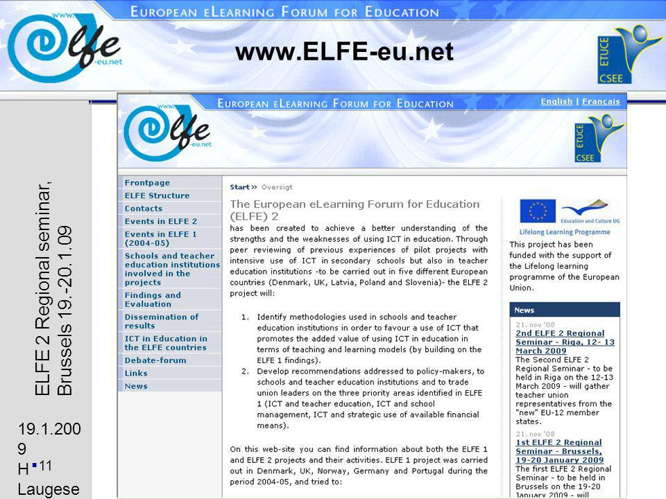 19.1.200 9 H Laugese n 11 ELFE 2 Regional seminar, Brussels 19.-20.1.09 www.ELFE-eu.net