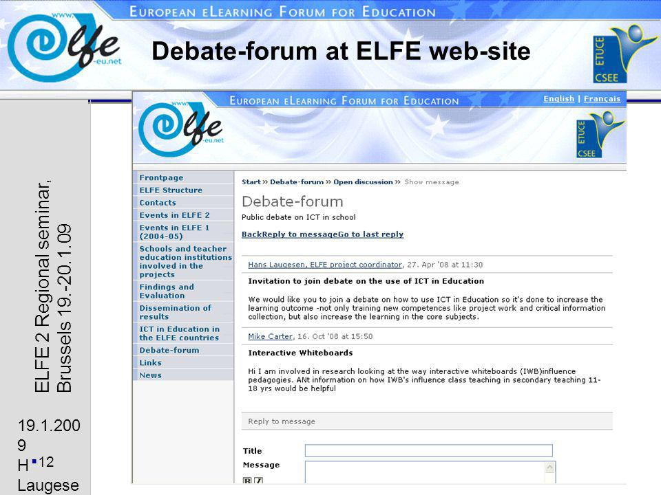 19.1.200 9 H Laugese n 12 ELFE 2 Regional seminar, Brussels 19.-20.1.09 Debate-forum at ELFE web-site