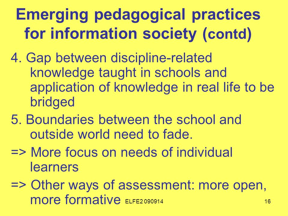 ELFE Emerging pedagogical practices for information society ( contd ) 4.