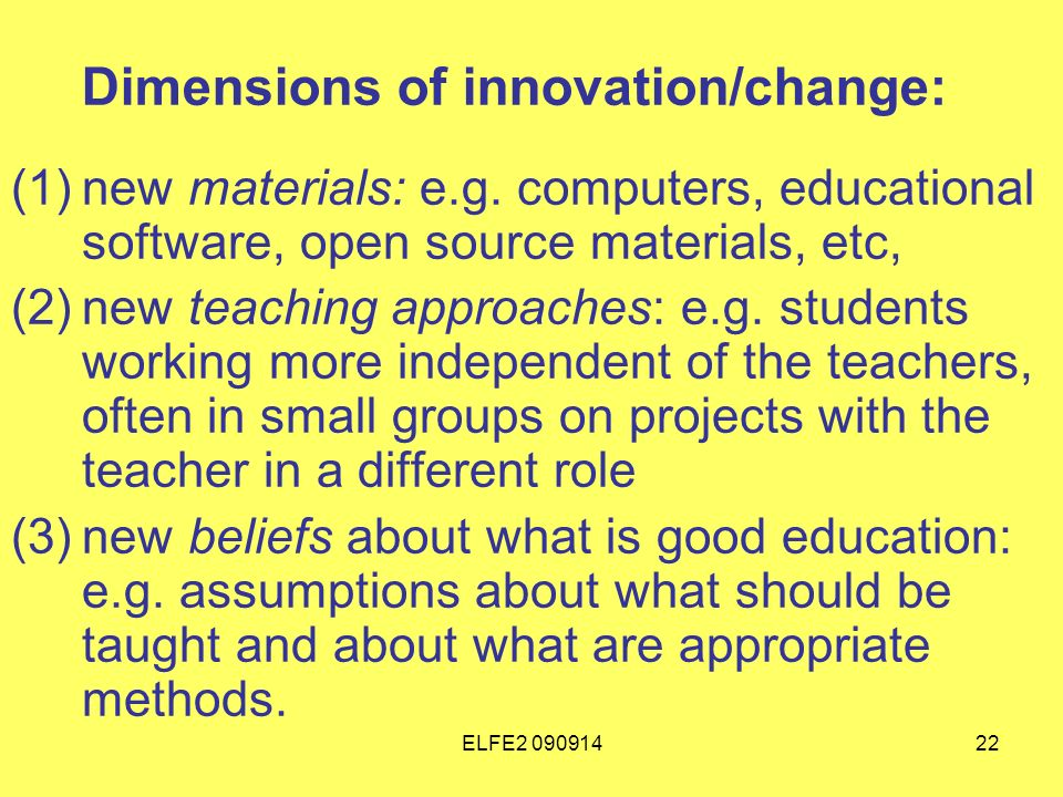 ELFE Dimensions of innovation/change: (1)new materials: e.g.
