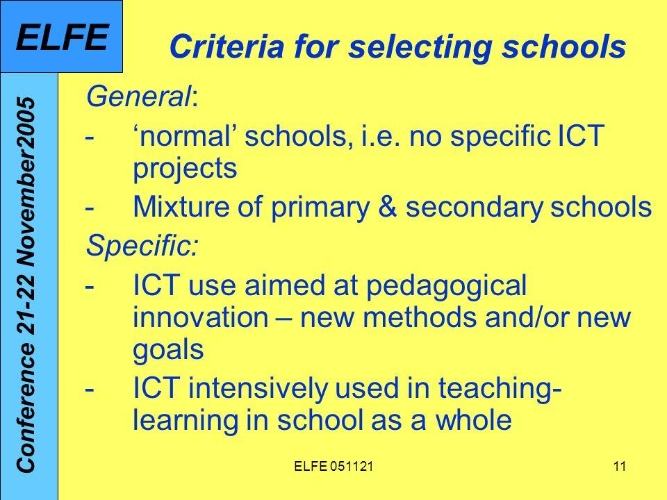 ELFE 05112111 Criteria for selecting schools General: -normal schools, i.e.