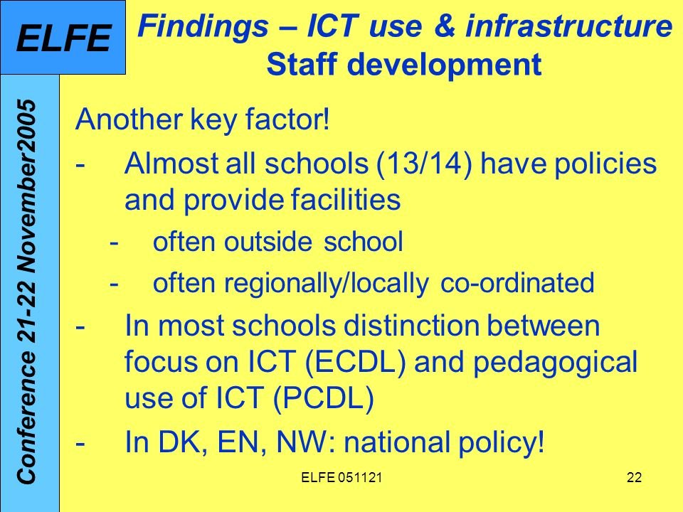 ELFE 05112122 Findings – ICT use & infrastructure Staff development Another key factor.